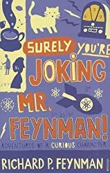 Surely You're Joking Mr Feynman: Adventures of a Curious Character as Told to Ralph Leighton by Ralph Leighton, Richard P. Feynman 1st (first) Vintage editio Edition (1992)