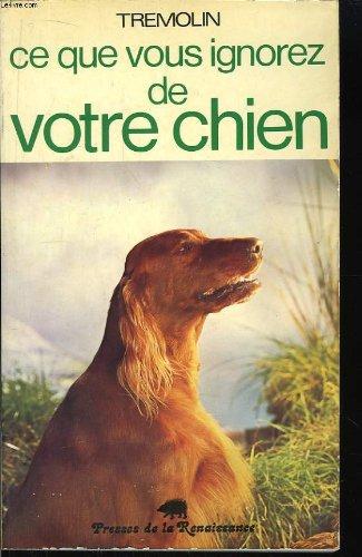 Ce que vous ignorez de votre chien par Jacques Trémolin