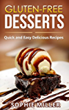 Gluten-Free Desserts: Quick and Easy Delicious Recipes (English Edition)