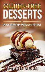 Gluten-Free Desserts: Quick and Easy Delicious Recipes