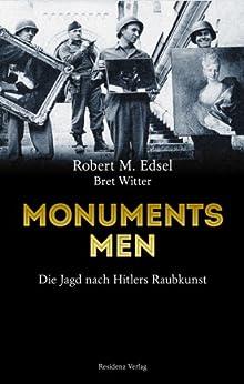Monuments Men: Auf der Jagd nach Hitlers Raubkunst von [Edsel, Robert M.]