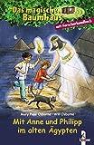 Das magische Baumhaus - Mit Anne und Philipp im alten Ägypten: Sammelband (Das magische Baumhaus - Doppelbände)