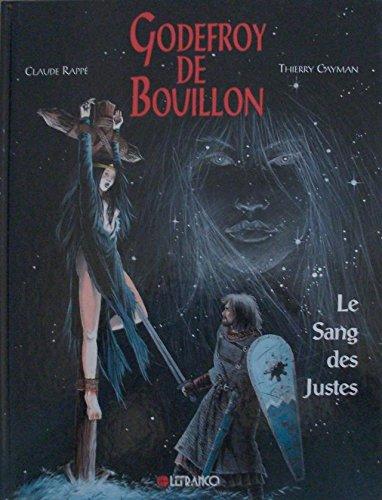GODEFROY DE BOUILLON TOME 2 : LE SANG DES JUSTES