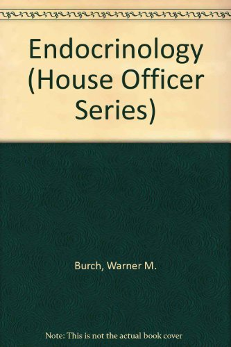 Endocrinology (House Officer Series) by Warner M. Burch (1994-01-01)