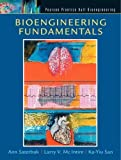 Bioengineering Fundamentals 1st (first) Edition by Saterbak, Ann, San, Ka-Yiu, McIntire, Larry V published by Prentice Hall (2007)