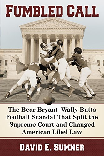Descargar Epub Fumbled Call: The Bear Bryant-Wally Butts Football Scandal That Split the Supreme Court and Changed American Libel Law