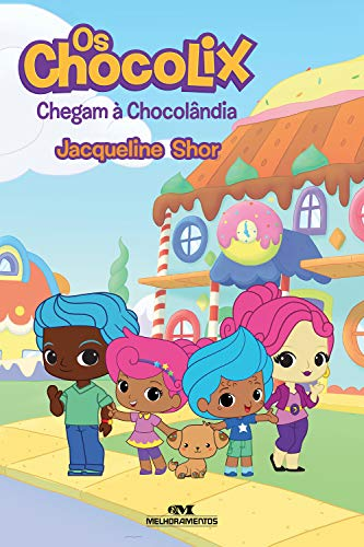 Os Chocolix: Chegam à Chocolândia (Portuguese Edition)
