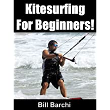 Kitesurfing For Beginners! (English Edition)