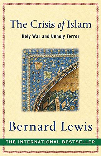 The Crisis of Islam: Holy War and Unholy Terror por Bernard Lewis