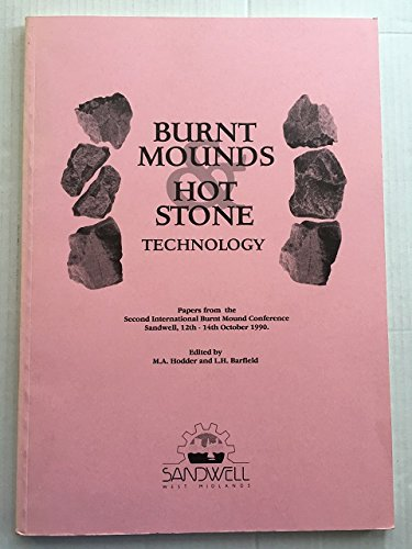Burnt mounds and hot stone technology. papers from the second international burnt mound conference, sandwell, 12th - 14th october 1990