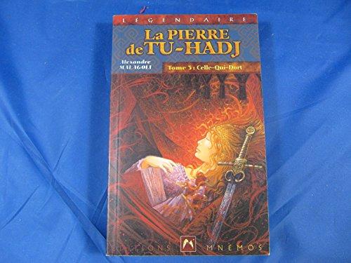 La Pierre de Tu-Hadj, Tome 3 : Celle-qui-dort