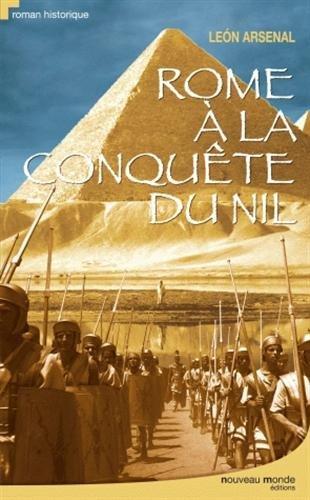 Rome à la conquête du Nil : L'expédition de Néron au coeur de l'Afrique