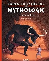 Les plus belles légendes de la mythologie : Racontées par Zeus