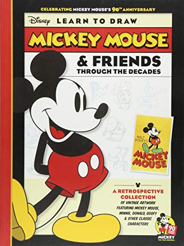 Learn to Draw Mickey Mouse & Friends Through the Decades: Celebrating Mickey Mouse's 90th Anniversary: A Retrospective Collection of Vintage Artwork F (Disney Learn to Draw) -