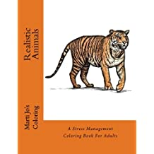 Realistic Animals: A Stress Management Coloring Book For Adults