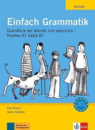 Einfach Grammatik - Ausgabe für spanischsprachige Lerner: Übungsgrammatik Deutsch A1 bis B1