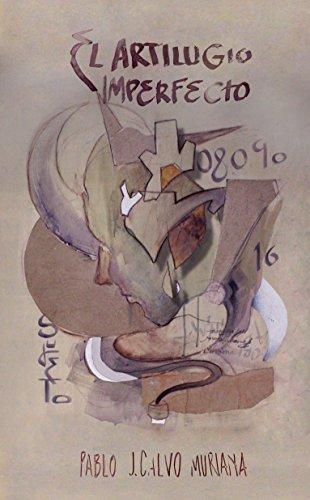 El artilugio imperfecto por Pablo J. Calvo Muriana