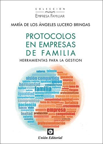 Protocolos en empresas de familia: Herramientas para la gestión (Empresa familiar) por María de los Ángeles Lucero Bringas