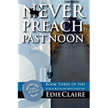 Never Preach Past Noon: A Leigh Koslow Mystery (Volume 3) by Edie Claire (2012-05-31)