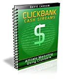 Clickbank Cash Streams - Affiliate Marketing Using Clickbank (English Edition)