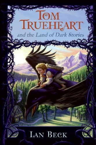 Tom Trueheart and the Land of Dark Stories by Ian Beck (2008-08-05)