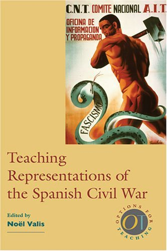 Teaching Representations of the Spanish Civil War (Options for Teaching (Paperback)) by Noel Maureen Valis (15-Jan-2007) Paperback