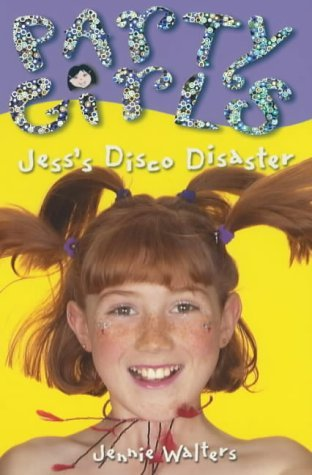 Party Girls: Jess's Disco Disaster by Jennie Walters (Illustrated, 17 May 2001) Paperback