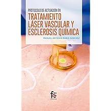 Protocolo de actuación en tratamiento láser vascular y esclerosis química