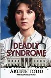 Deadly Syndrome: A Medical/Political Thriller