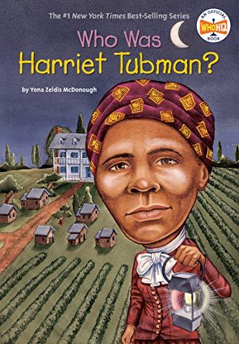 Who Was Harriet Tubman? por Yona Zeldis McDonough