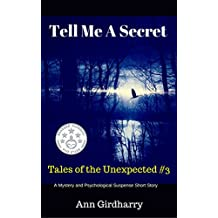 Tell Me A Secret: A Psychological Suspense Thriller (Tales of the Unexpected Mystery and Psychological Suspense Series Book 3) (English Edition)