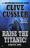 [(Raise the Titanic!)] [By (author) Clive Cussler] published on (February, 2004)