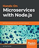 Hands-On Microservices with Node.js: Build, test, and deploy robust microservices in JavaScript