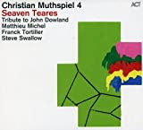 Seaven Teares: Tribute to John Dowland by Act Music & Vision (2013-04-30)
