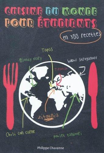 Cuisine du monde pour les étudiants : En 300 recettes par Philippe Chavanne