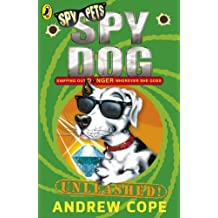 Spy Dog Unleashed by Andrew Cope (2007-03-01)