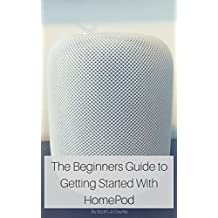 The Beginners Guide to Getting Started with HomePod