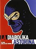 La Diabolika Astorina. 50 anni con il re del terrore. Catalogo della mostra itinerante. Cinquant'anni vissuti diabolikamente. Ediz. illustrata