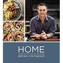 By Bryan Voltaggio ( Author ) [ Home: Recipes to Cook with Family and Friends By Apr-2015 Hardcover