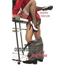 Compromising Positions: A romance novel by Tawny Taylor (2013-06-10)
