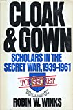 Cloak and Gown: Scholars in America's Secret War
