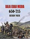 BAJA EDAD MEDIA: 650-715