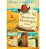 Montana Marriages Trilogy: Montana Rose/The Husband Tree/Wildflower Bride Connealy, Mary ( Author ) May-03-2011 Paperback
