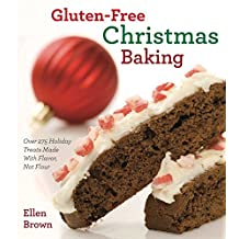 Gluten-Free Christmas Baking: Over 275 Holiday Treats Made with Flavor, Not Flour (English Edition)