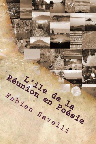 L'Ile de la Reunion en Poesie par Fabien Savelli