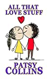 All That Love Stuff by Patsy Collins