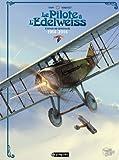 Le pilote à l'Edelweiss Intégrale - Edition du centenaire