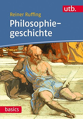 Philosophiegeschichte (utb basics, Band 4387)
