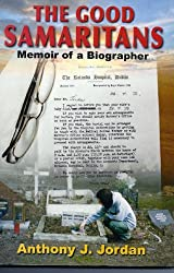 THE GOOD SAMARITANS, MEMOIR OF A BIOGRAPHER