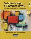 Fondements et étapes du processus de recherche - Méthodes quantitatives et qualitatives